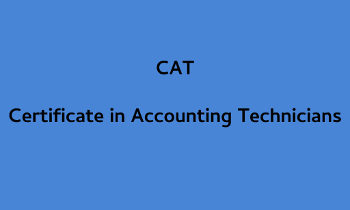 Certificate in Accounting Technicians (CAT)