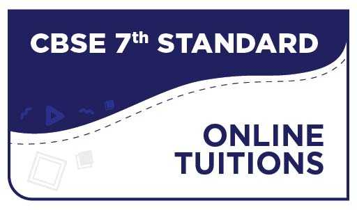 CBSE 7th Standard Online Tuitions