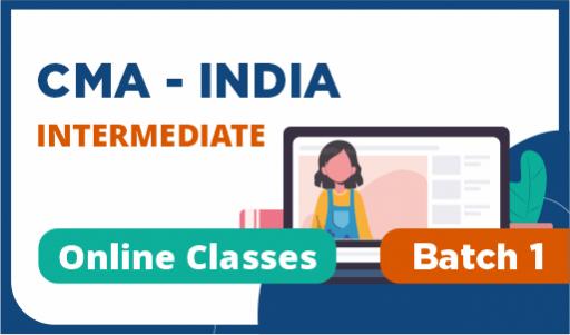 Recorded-CMA india intermediate Batch 1