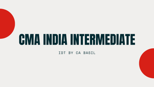 (Old Batch) CMA India Inter IDT by Basil